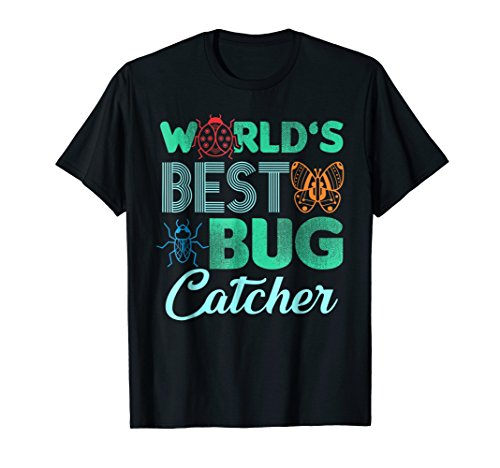 World's Best Bug Catcher T Shirt - Bug Hunter Shirt For Kids