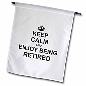 Modern Keep Calm And Enjoy Being Retired Fun Carry On Themed Retirement Gift Decorative Garden Flag for Home Indoor Outdoor Durable Polyester Flag 12 x 18 Double Sides