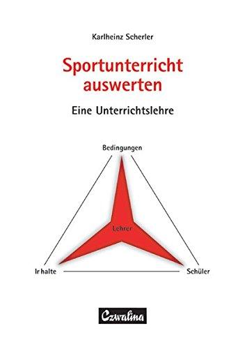 Sportunterricht auswerten: Eine Unterrichtslehre (Sportwissenschaft und Sportpraxis)