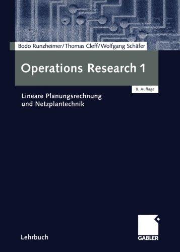 Operations Research 1: Lineare Planungsrechnung und Netzplantechnik (German Edition)