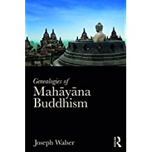 Genealogies of Mah?y?na Buddhism: Emptiness, Power and the question of Origin