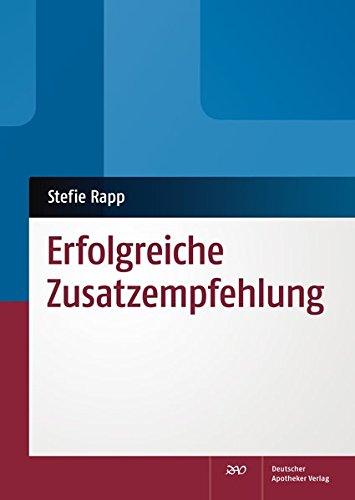 Erfolgreiche Zusatzempfehlung Taschenbuch – 17. August 2012 Stefie Rapp Deutscher Apotheker Verlag 3769257456 Apotheke - Apotheker