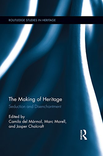 The Making of Heritage: Seduction and Disenchantment (Routledge Studies in Heritage) Pdf