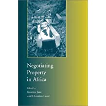 Negotiating Property in Africa: