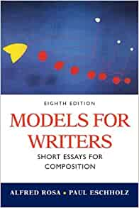 models writers short essays composition Models for writers short essays for composition fourth edition alfred rosa and paul eschholz models for writers consists of 74 brief essays.