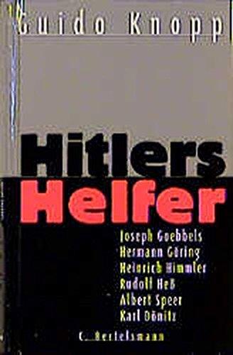 Hitlers Helfer. Täter und Vollstrecker. Sonderausgabe in 2 Bdn.