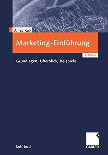 Marketing-Einführung. Grundlagen - Überblick - Beispiele