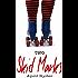 Two Skids Marks: BBW Roller Derby Romance (Skid Marks Book 2)