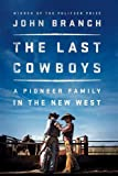 img - for The Last Cowboys: A Pioneer Family in the New West book / textbook / text book