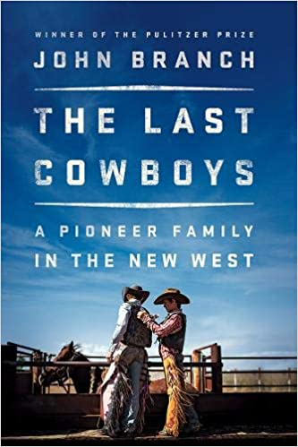 03bf5e07 The Last Cowboys: A Pioneer Family in the New West: John Branch ...