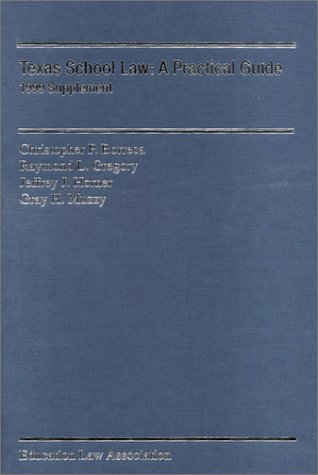Texas school law: A practical guide, 1999 supplement
