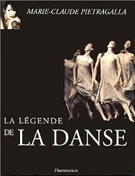 La Légende de la danse par Marie-Claude Pietragalla