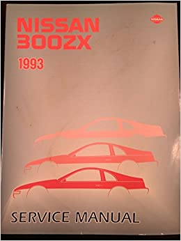 1993 Nissan 300ZX Shop Repair Service Manual: Nissan Motor