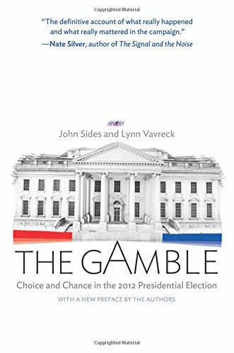 The Gamble: Choice and Chance in the 2012 Presidential Election (Campaigns And Elections 2014 compare prices)