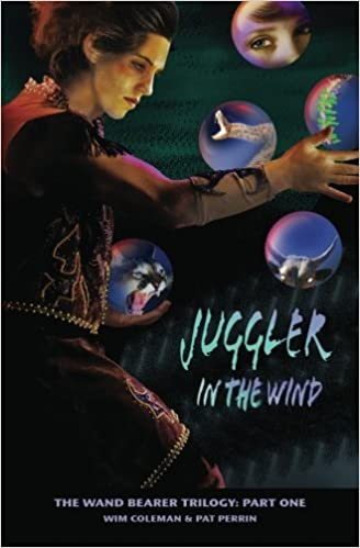 Juggler in the Wind (The Wand Bearer Trilogy Book 1)