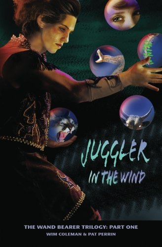 Juggler in the Wind (The Wand Bearer Trilogy)