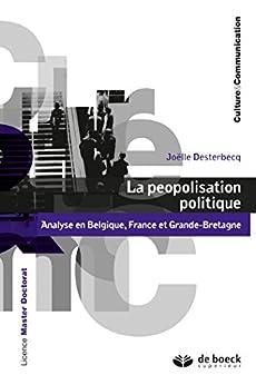 La peopolisation politique : Analyse en Belgique, France et Grande-Bretagne (Culture et communication) (French Edition) by [Desterbecq, Joëlle]