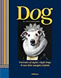 Dog: Portraits of Eighty-Eight Dogs and one Little