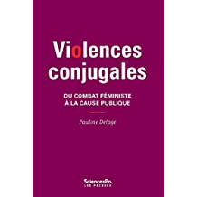 VIOLENCES CONJUGALES : DU COMBAT FÉMINISTE À LA CAUSE PUBLIQUE