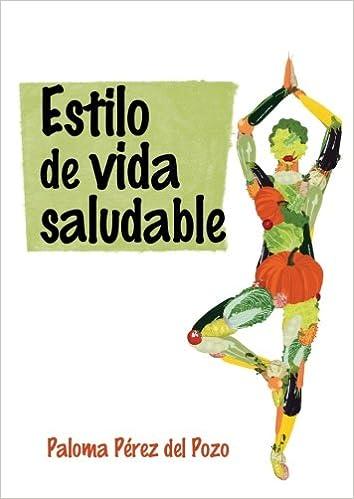 Estilo de vida saludable: Amazon.es: Paloma Pérez del Pozo, www.artgerust.com, Fotolia: Libros