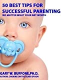 img - for 50 Best Tips for Successful Parenting: No Matter What Your Net Worth book / textbook / text book