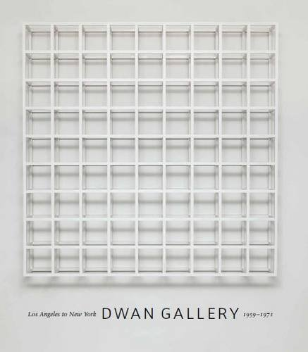 Dwan Gallery: Los Angeles To New York, 1959–1971