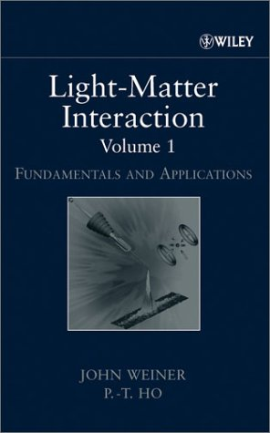 Light-Matter Interaction, Fundamentals and Applications (Volume 1)