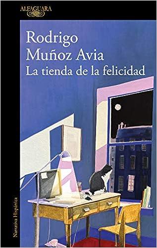 La tienda de la felicidad de Rodrigo Muñoz Avia