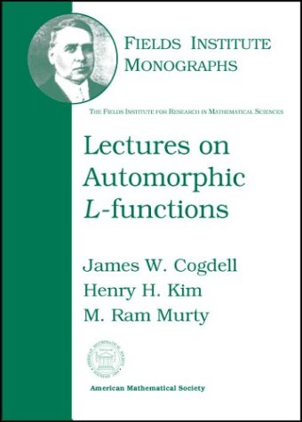 Lectures on Automorphic $L$-functions (Fields Institute Monographs, 20)