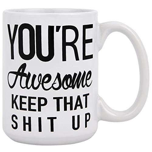 Funny Coffee Mug You are Awesome Coffee Tea Cup Unique Festival Birthday Present for Men Women 15 Ounce (Coffee Mugs Sale For Funny)