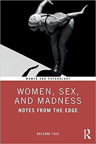 Amazon Com Women Sex And Madness Notes From The Edge Women