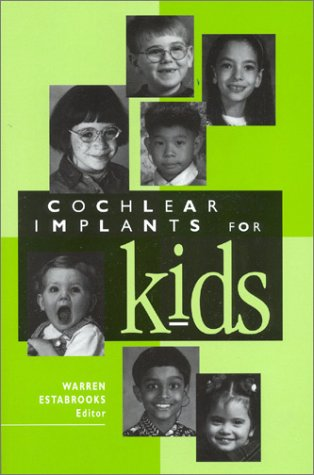 Cochlear Implants for Kids (Cochlear Kids For Implants)