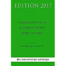 Homologation d'un équipement sportif ouvert au public (French Edition)