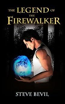 The Legend of the Firewalker by [Bevil, Steve]
