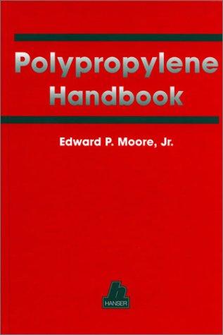 Polypropylene Handbook: Polymerization, Characterization, Properties, Processing, Applications - Industrial Polypropylene Media