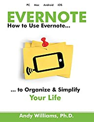 Evernote: How to use Evernote to Organize & Simplify your Life