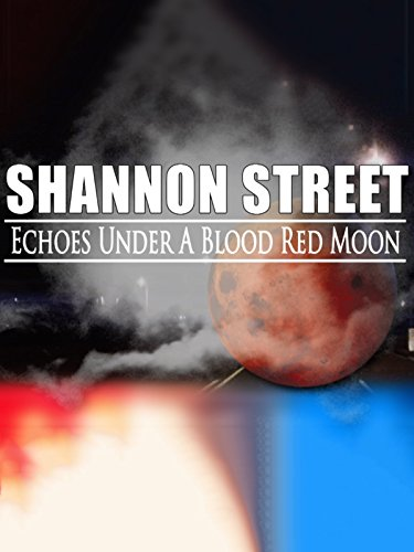 (Shannon Street: Echoes Under a Blood Red Moon)