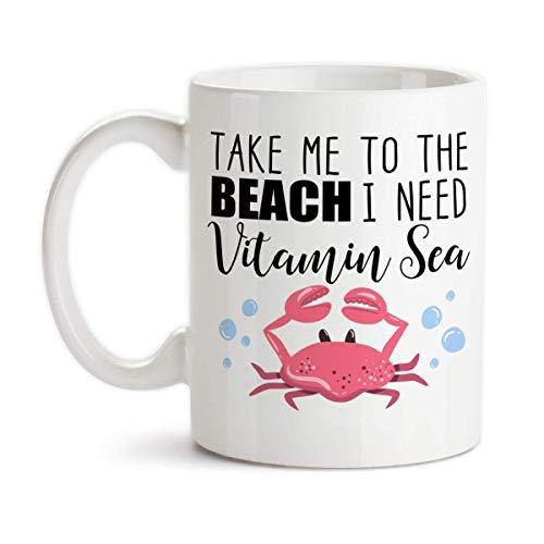 Take Me To The Beach I Need Vitamin Sea Ceramic Coffee Mug