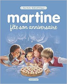 Amazon Fr Martine Fete Son Anniversaire Marcel Marlier