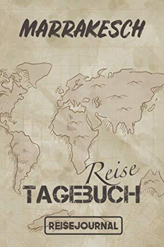 Reisejournal Marrakesch: Reisetagebuch für den Urlaub - inkl. Packliste   Marrakesch Edition   Reiselogbuch für Erinnerungen & Sehenswürdigkeiten   Platz für 120 Tage (German Edition) (Marrakesch-platz)