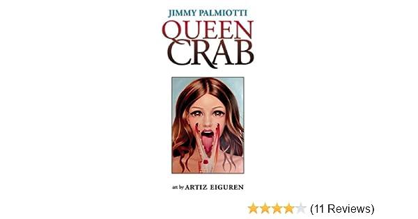 Amazon.com: Queen Crab eBook: Jimmy Palmiotti, Artiz Eiguren: Kindle Store