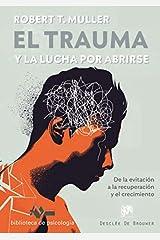 El trauma y la lucha por abrirse. De la evitación a la recuperación y el crecimiento (Biblioteca de Psicología) (Spanish Edition) Paperback