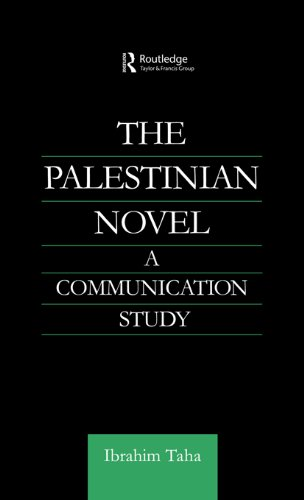 Download The Palestinian Novel: A Communication Study (Routledge Studies in Middle Eastern Literatures) Pdf