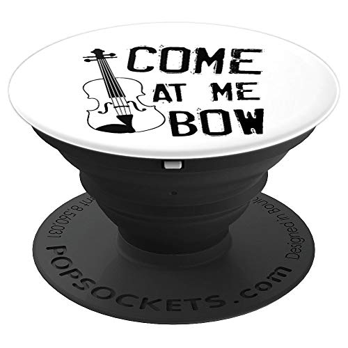 Violin Player Funny Come At Me Bow Gift Orchestra Band - PopSockets Grip and Stand for Phones and Tablets