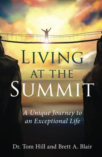 Living at the Summit: A Unique Journey to an Exceptional Life