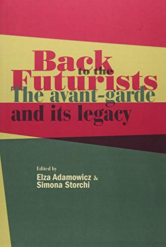 Back to the Futurists: The avant-garde and its legacy