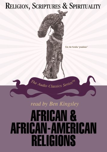 African and African-American Religions (Religion, Scriptures, and Spirituality)