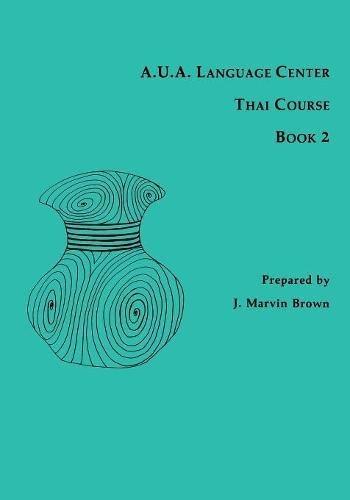 A.U.A. Language Center Thai Course, Book 2 by Southeast Asia Program Publications
