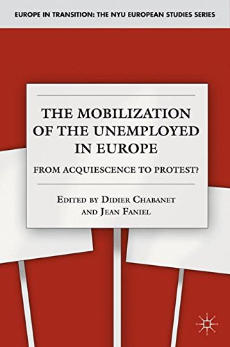 The Mobilization of the Unemployed in Europe: From Acquiescence to Protest? (Europe in Transition: The NYU European Stud