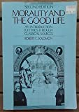 Morality and Good Life : An Introduction to Ethics Through Classical Sources, Solomon, Robert C., 0070596727